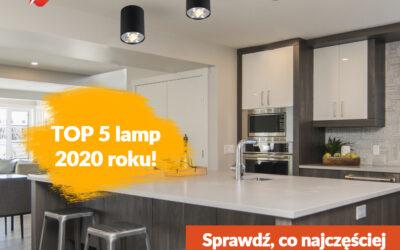 Top 5 najczęściej wybieranych lamp 2020 roku!